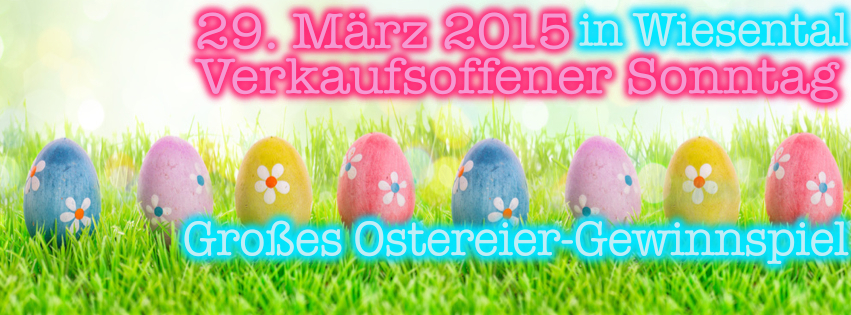 Ostereier-Gewinnspiel beim Verkaufsoffenen Sonntag in Wiesental